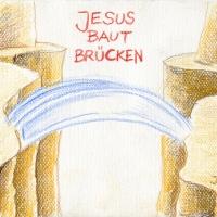 Jesus_baut_Bruecken